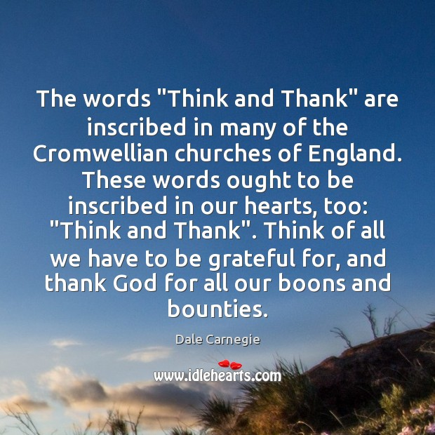 """The words """"Think and Thank"""" are inscribed in many of the Cromwellian Be Grateful Quotes Image"""