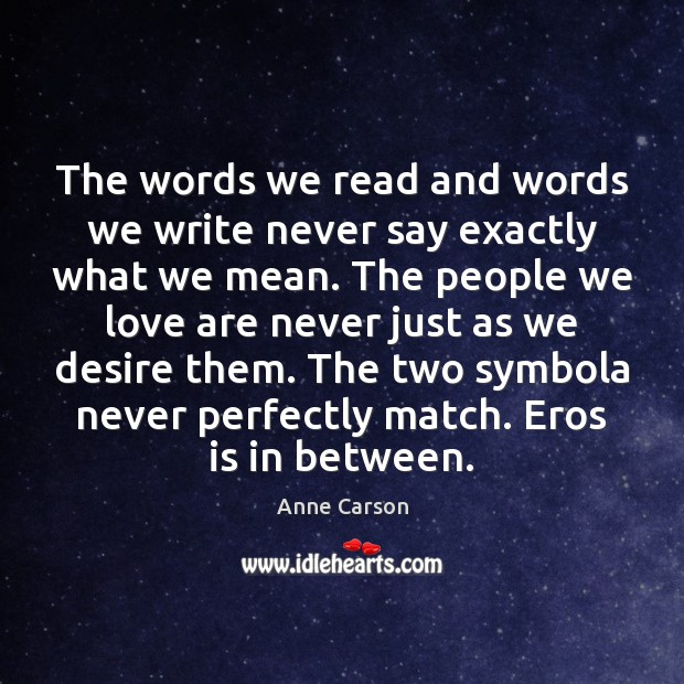 The words we read and words we write never say exactly what Image