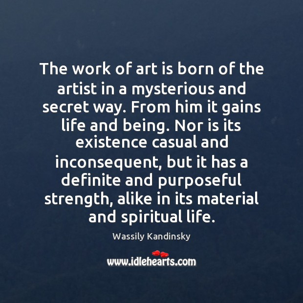 The work of art is born of the artist in a mysterious Image