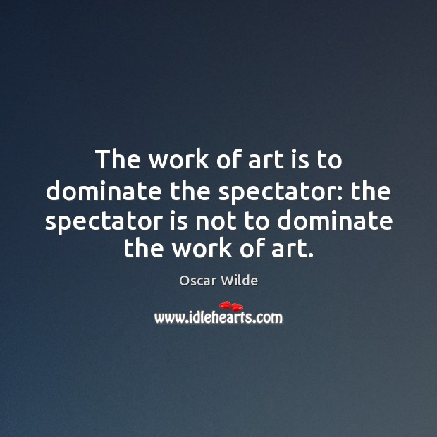 Image, The work of art is to dominate the spectator: the spectator is