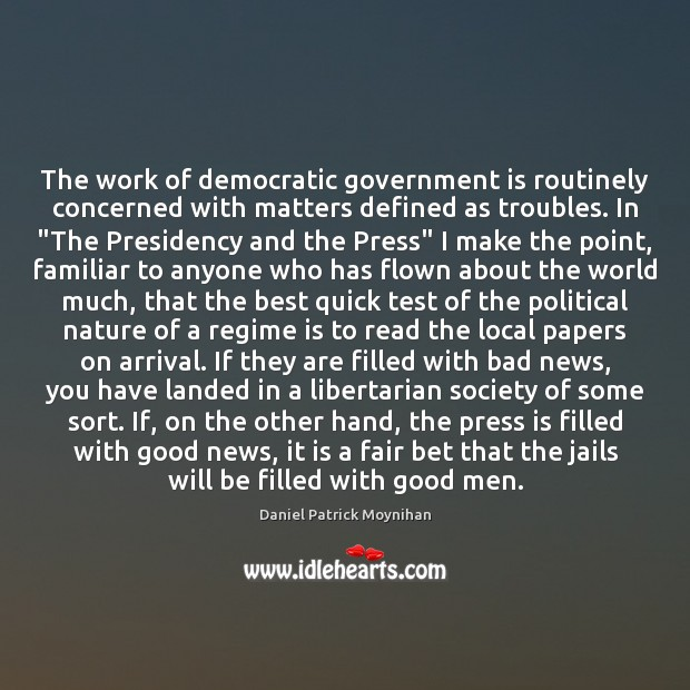 The work of democratic government is routinely concerned with matters defined as Image