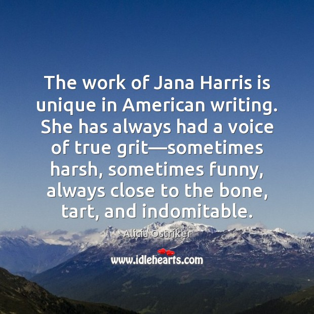 Image, The work of Jana Harris is unique in American writing. She has