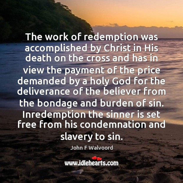 Image, The work of redemption was accomplished by Christ in His death on