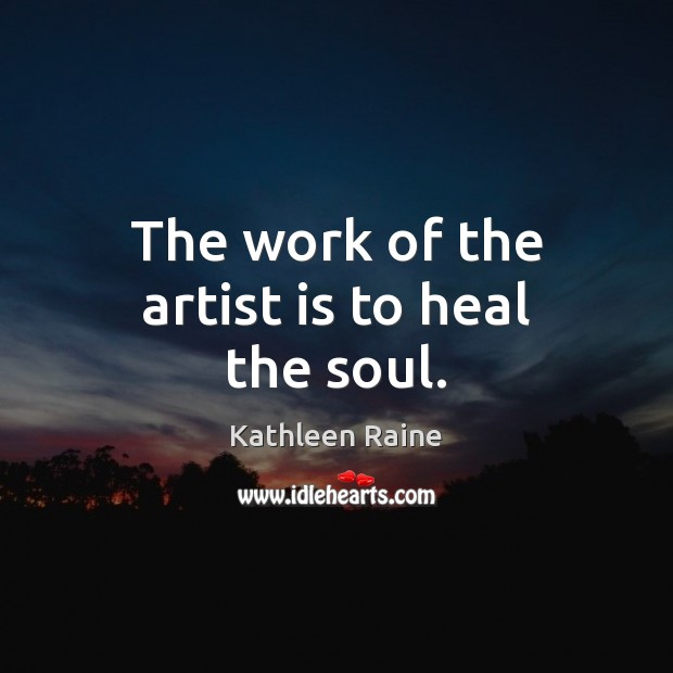 Image, The work of the artist is to heal the soul.