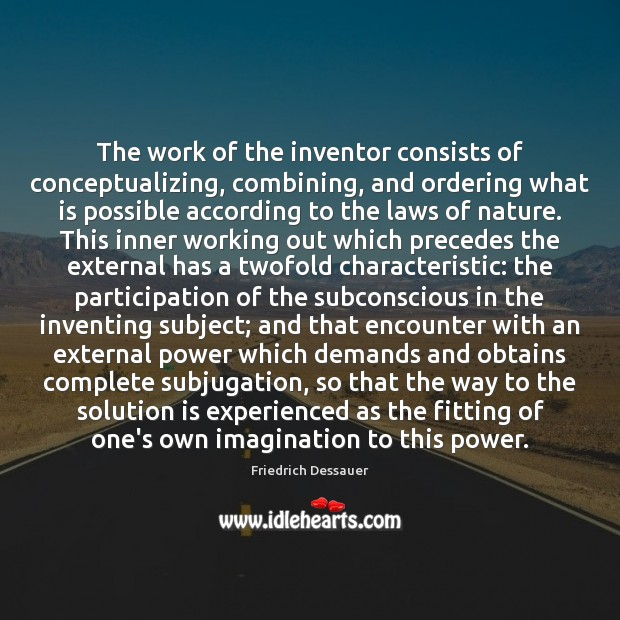 The work of the inventor consists of conceptualizing, combining, and ordering what Solution Quotes Image