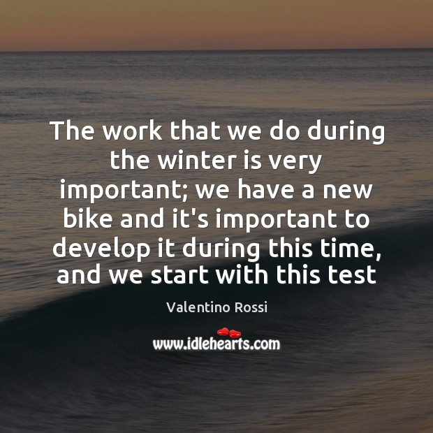 Image, The work that we do during the winter is very important; we