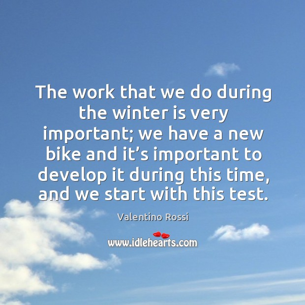 Image, The work that we do during the winter is very important;