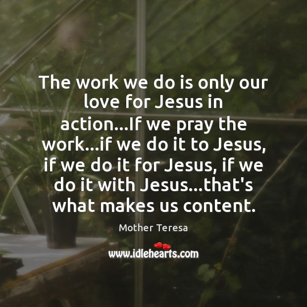 Image, The work we do is only our love for Jesus in action…