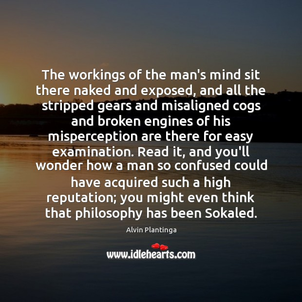 Image, The workings of the man's mind sit there naked and exposed, and