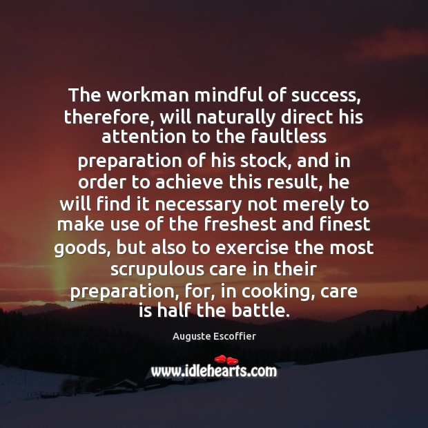 Image, The workman mindful of success, therefore, will naturally direct his attention to