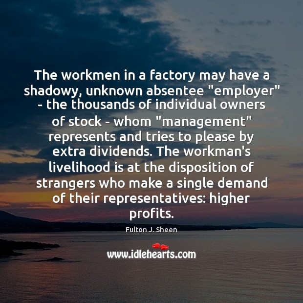 """Image, The workmen in a factory may have a shadowy, unknown absentee """"employer"""""""