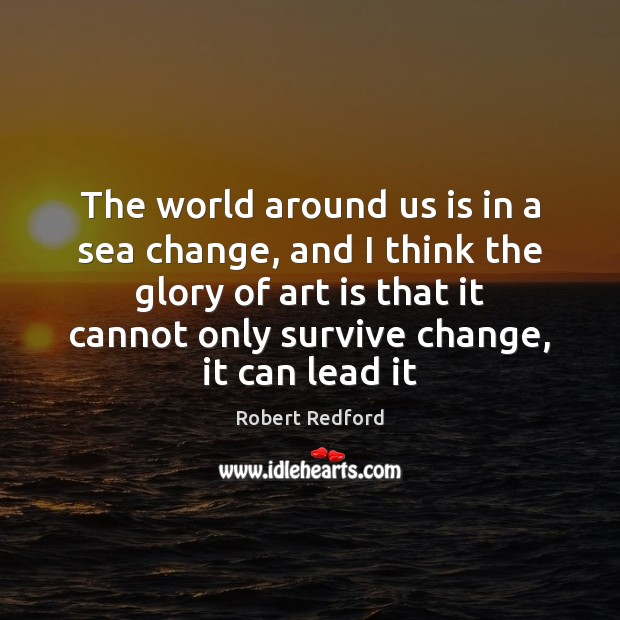 Image, The world around us is in a sea change, and I think