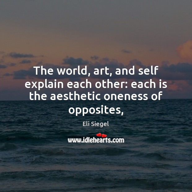 The world, art, and self explain each other: each is the aesthetic oneness of opposites, Image