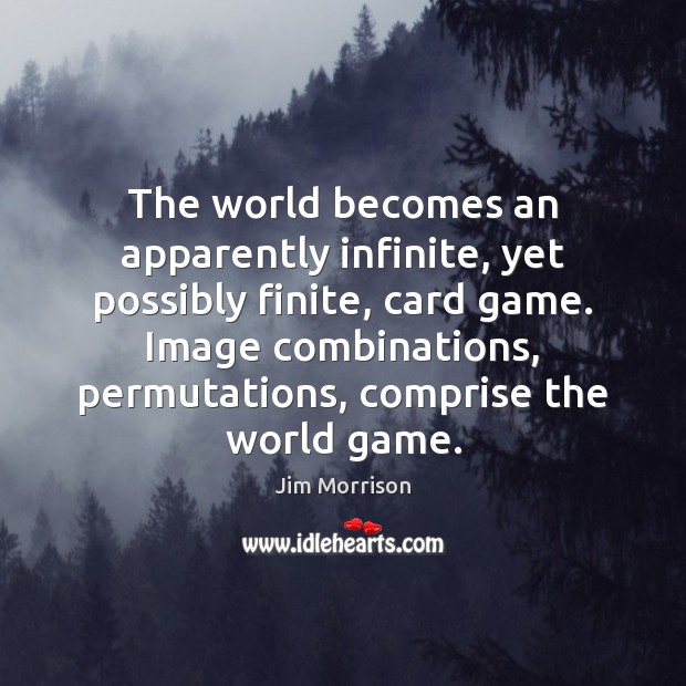 Image, The world becomes an apparently infinite, yet possibly finite, card game. Image