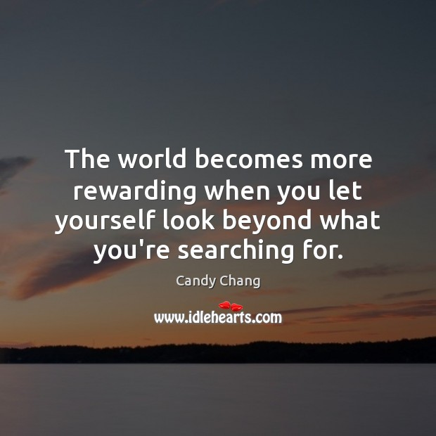 Image, The world becomes more rewarding when you let yourself look beyond what