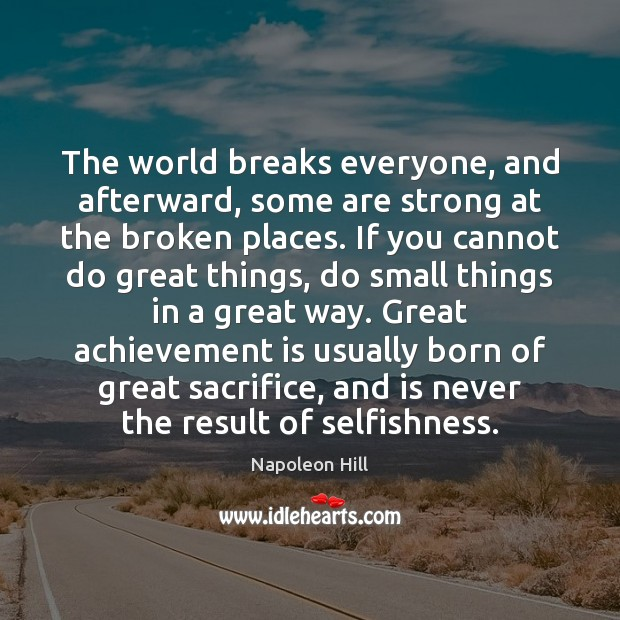 The world breaks everyone, and afterward, some are strong at the broken Achievement Quotes Image