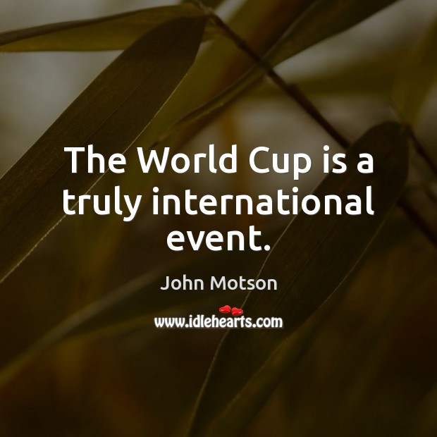 The World Cup is a truly international event. Image