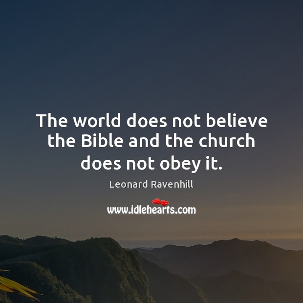 The world does not believe the Bible and the church does not obey it. Image