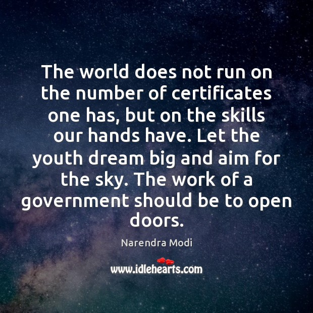 The world does not run on the number of certificates one has, Narendra Modi Picture Quote