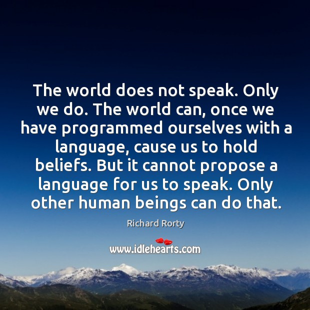 The world does not speak. Only we do. Image