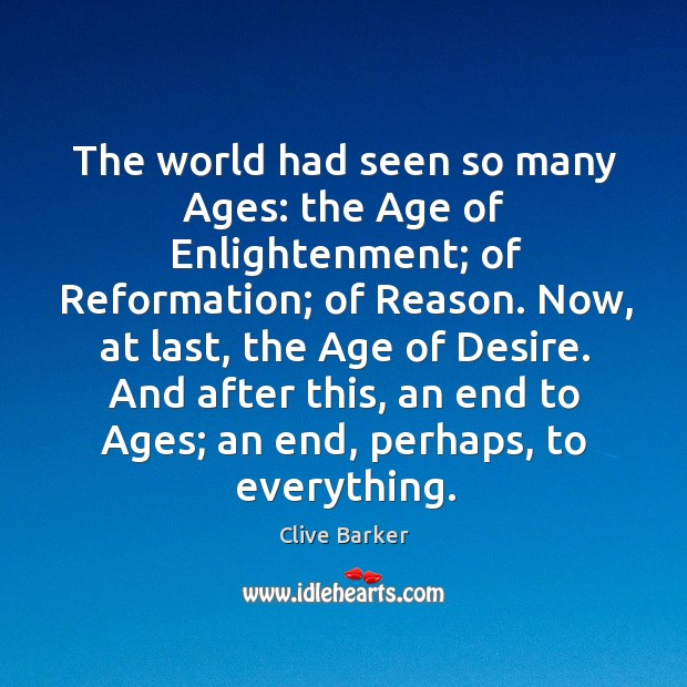 Image, The world had seen so many Ages: the Age of Enlightenment; of
