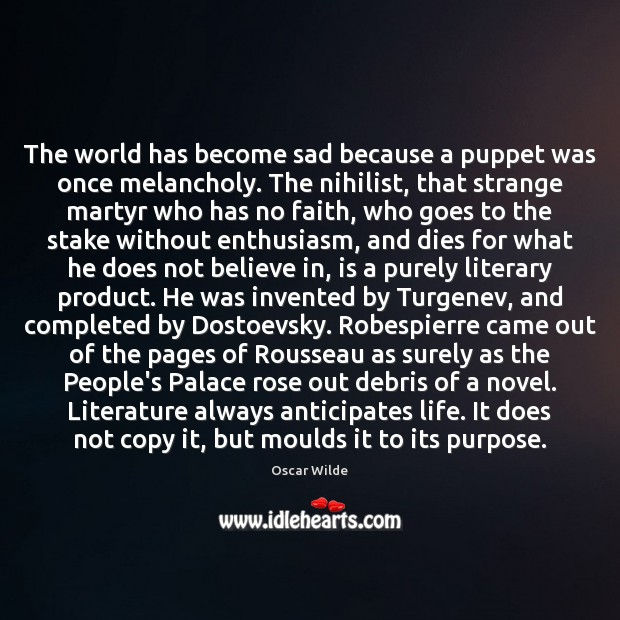 The world has become sad because a puppet was once melancholy. The Image