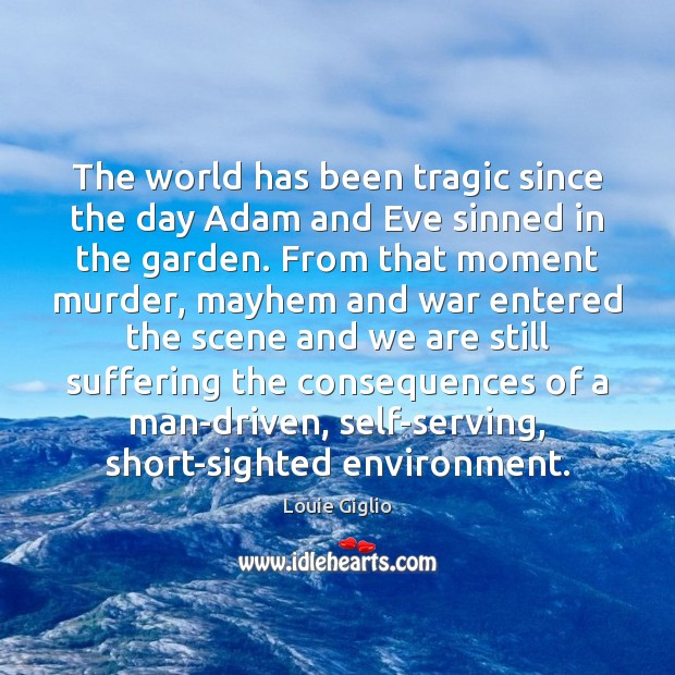 The world has been tragic since the day Adam and Eve sinned Image