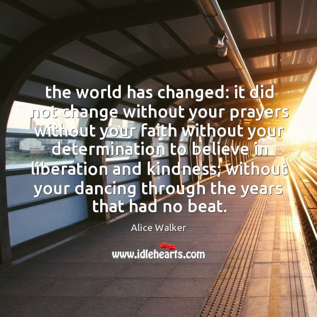 The world has changed: it did not change without your prayers without Image