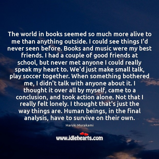 The world in books seemed so much more alive to me than Image