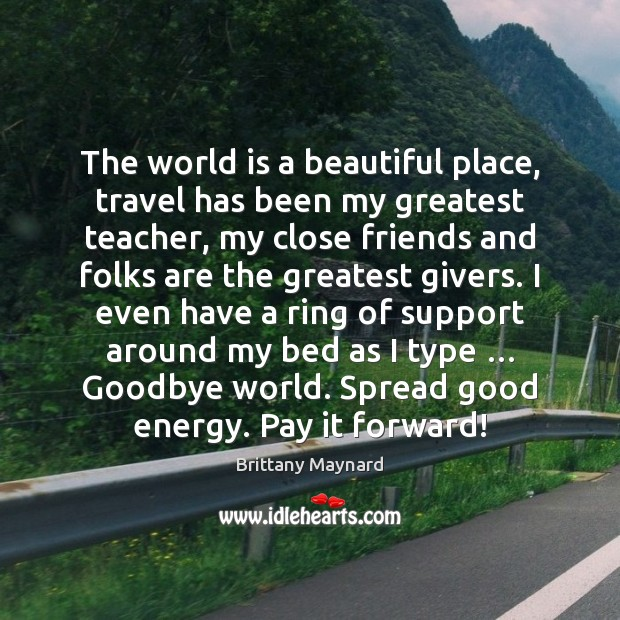 The world is a beautiful place, travel has been my greatest teacher, Goodbye Quotes Image