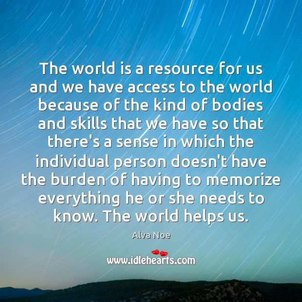 The world is a resource for us and we have access to Access Quotes Image