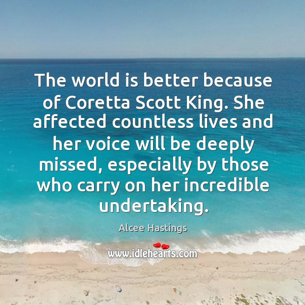 Image, The world is better because of coretta scott king. She affected countless lives and her voice