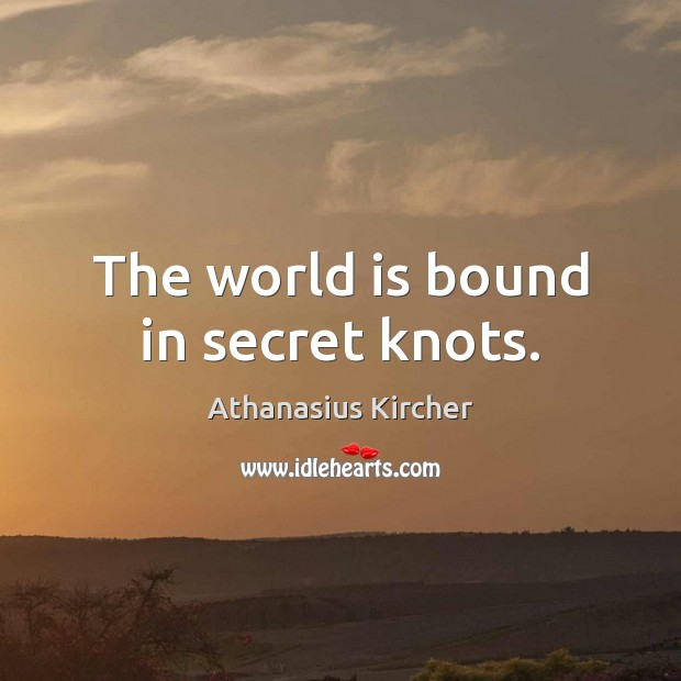 Image, The world is bound in secret knots.