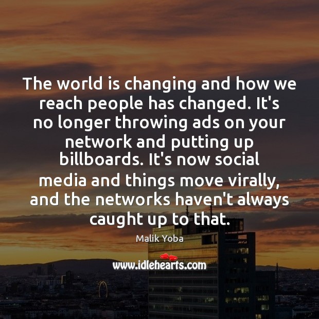 The world is changing and how we reach people has changed. It's Social Media Quotes Image
