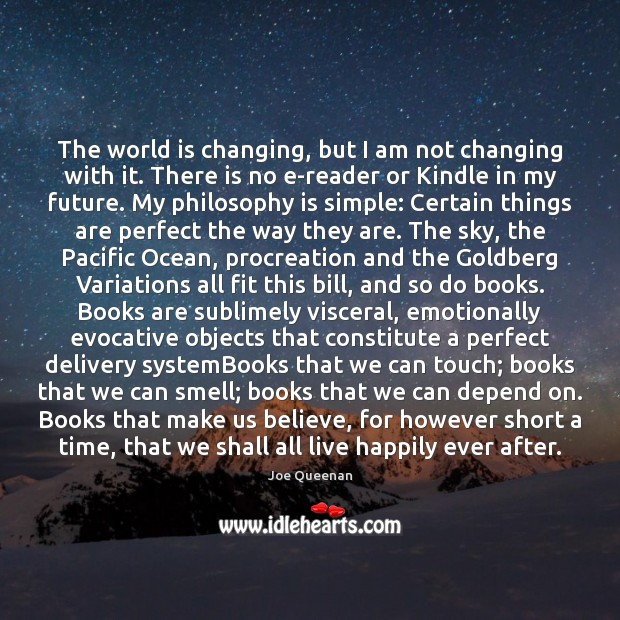Image, The world is changing, but I am not changing with it. There
