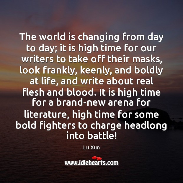 Image, The world is changing from day to day; it is high time