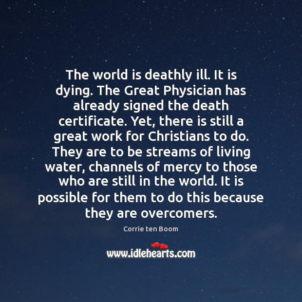 Image, The world is deathly ill. It is dying. The Great Physician has