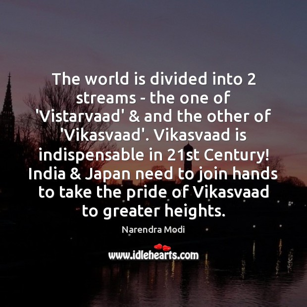 The world is divided into 2 streams – the one of 'Vistarvaad' & and Image