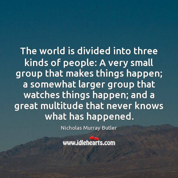 The world is divided into three kinds of people: A very small Image