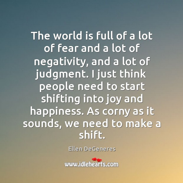 The world is full of a lot of fear and a lot Joy and Happiness Quotes Image
