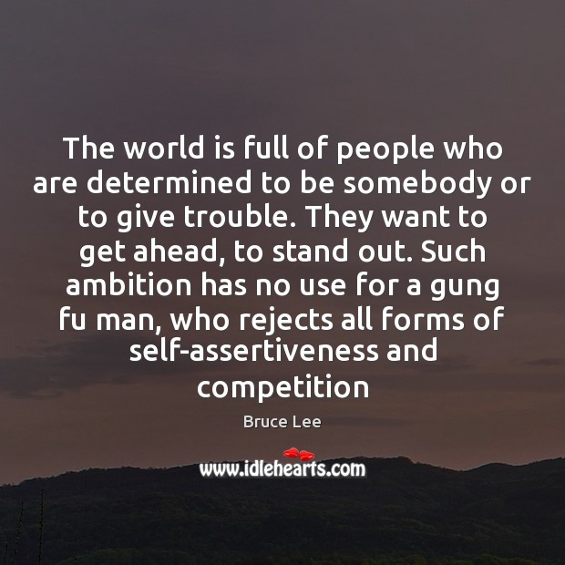 The world is full of people who are determined to be somebody Image