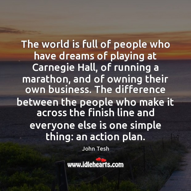 The world is full of people who have dreams of playing at John Tesh Picture Quote