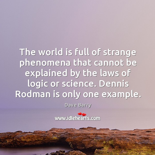 The world is full of strange phenomena that cannot be explained by the laws of logic or science. Image