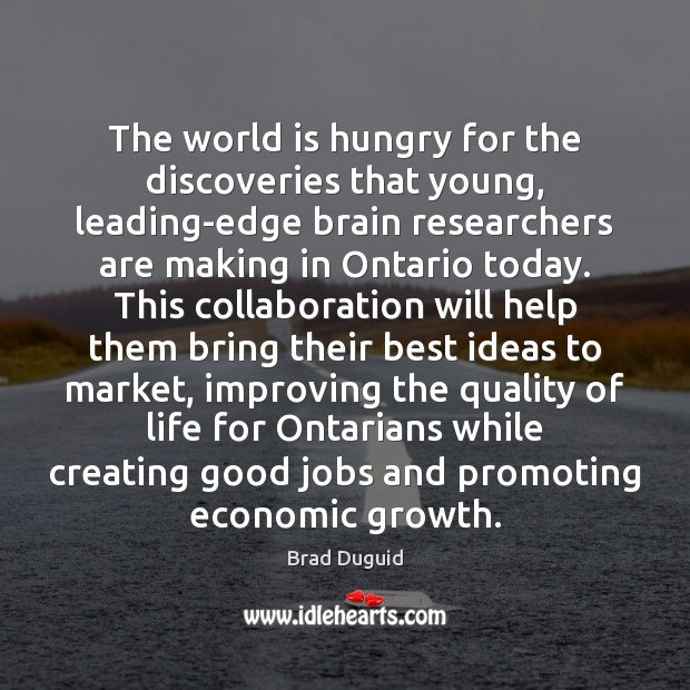 The world is hungry for the discoveries that young, leading-edge brain researchers Image