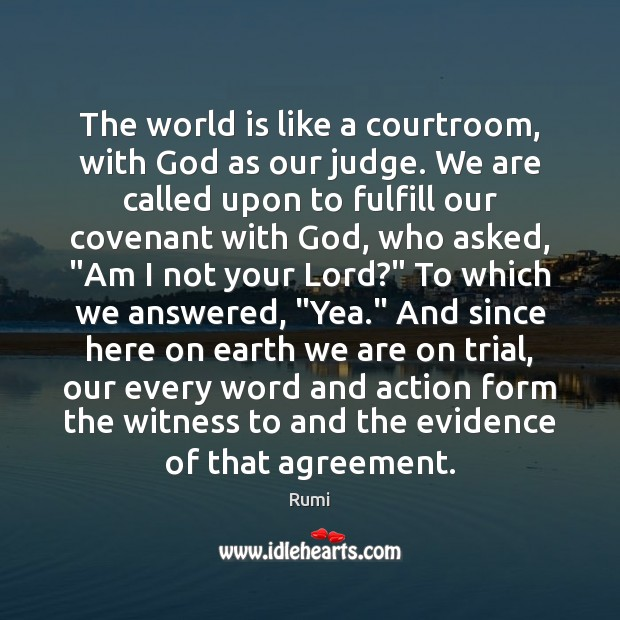 Image, The world is like a courtroom, with God as our judge. We
