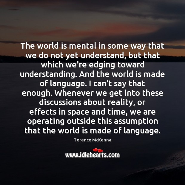 The world is mental in some way that we do not yet Image
