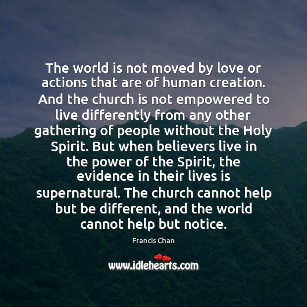 The world is not moved by love or actions that are of Image