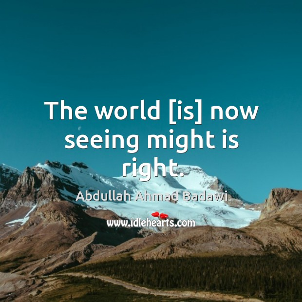 Image, The world [is] now seeing might is right.