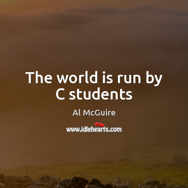 Image, The world is run by C students