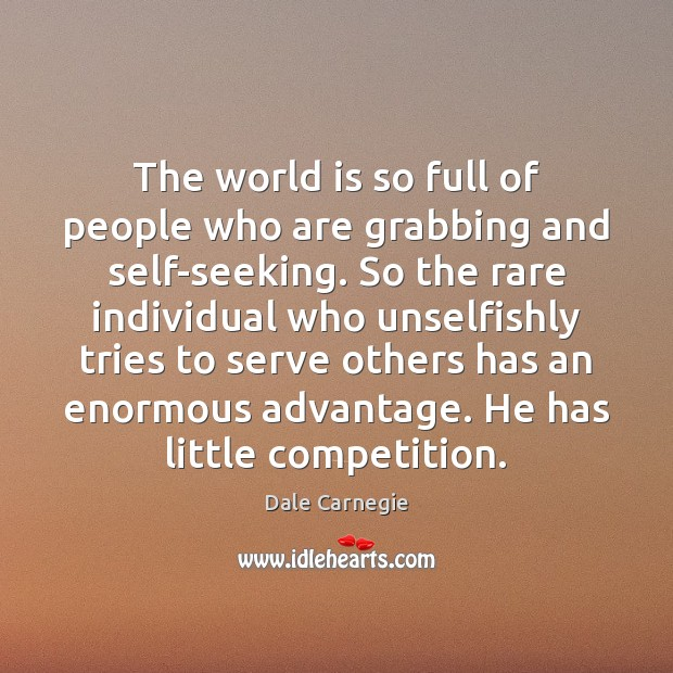Image, The world is so full of people who are grabbing and self-seeking.